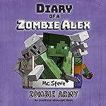 Zombie Army: Diary of a Minecraft Zombie Alex, Book 2 |  MC Steve, MC Alex, Noob Steve