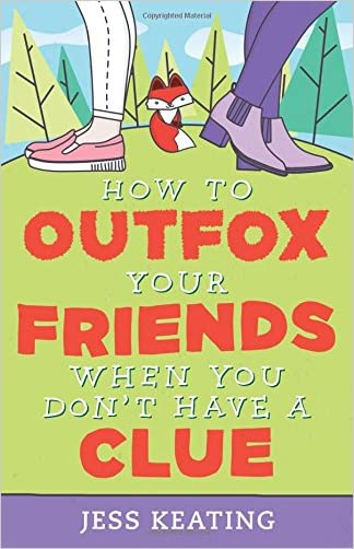 How to Outfox Your Friends When You Don't Have a Clue (My Life Is a Zoo) written by Jess Keating