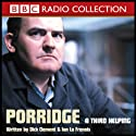 Porridge: A Third Helping  by BBC Audiobooks Narrated by Ronnie Barker, Richard Beckinsale