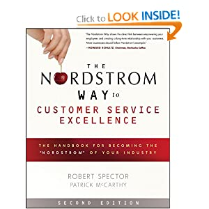 The Nordstrom Way To Customer Service Excellence: The Handbook For Becoming The Nordstrom Of Your Industry