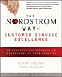 The Nordstrom Way to Customer Service Excellence: The Handbook For Becoming the