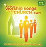 The Best Worship Songs For The Church...Ever! Various