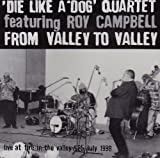 echange, troc Die Like a Dog - From Valley to Valley