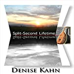 Split-Second Lifetime | Denise Kahn