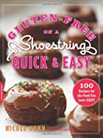 Gluten-Free on a Shoestring, Quick and Easy: 100 Recipes for the Food You Love--Fast! by Da Capo Lifelong Books