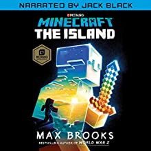 Minecraft: The Island (Narrated by Jack Black): A Novel Audiobook by Max Brooks Narrated by Jack Black
