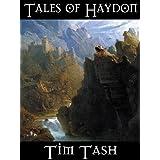 Tales of Haydon, a high fantasy short story collection ~ Tim Tash