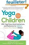 Yoga for Children: 200+ Yoga Poses, B...