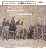 Remember Valley Forge: Patriots, Tories, and Redcoats Tell Their Stories (Remember Series)