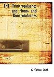 TNT; Trinitrotoluenes and Mono- And Dinitrotoluenes