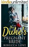 Romance: Regency Romance: The Duke's Pregnant Bride (Historical Regency Romance)