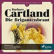 Die Brigantenbraut (Die zeitlose Romansammlung von Barbara Cartland 2) | Barbara Cartland