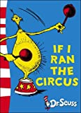 Dr. Seuss If I Ran the Circus: Yellow Back Book (Dr Seuss - Yellow Back Book) (Dr. Seuss Yellow Back Books)