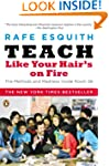 Teach Like Your Hair's on Fire: The M...