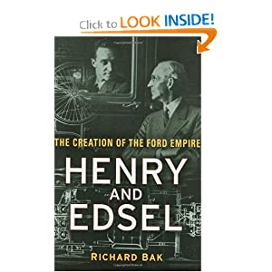 Henry and Edsel: The Creation of the Ford Empire Richard Bak