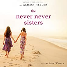 The Never Never Sisters (       UNABRIDGED) by L. Alison Heller Narrated by Julia Whelan