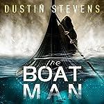 The Boat Man: A Thriller | Dustin Stevens