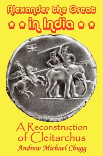 Alexander the Great in India: A Reconstruction of Cleitarchus