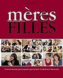 echange, troc Ariane Massenet, Béatrice Massenet, Bruno Suet - Mères & filles : Ce que je voudrais te dire...