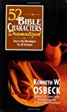 52 Bible Characters Dramatized: Easy-to-Use Monologues for All Occasions (0825434297) by Osbeck, Kenneth W.