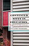 Contested Sites in Education: The Quest for the Public Intellectual, Identity and Service (Critical Education and Ethics)