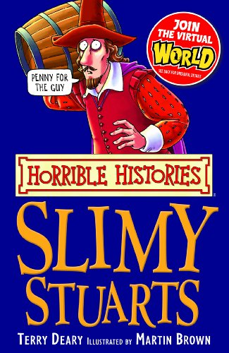 Terry Deary - Horrible Histories: Slimy Stuarts