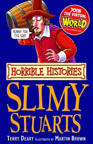 Terry Deary - Horrible Histories: Slimy Stuarts