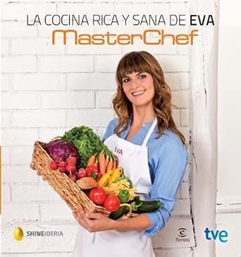 Amazon.com: La cocina de Eva (Spanish Edition) eBook: MasterChef, CR