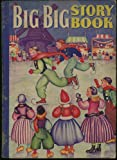 img - for Big Big Story Book (Modern Abridged Versions of Black Beauty, Heidi, Grimm's Fairy Tales, Peter Pan, and Hans Brinker), 1941 book / textbook / text book