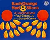 img - for Each Orange Had 8 Slices a Counting Book book / textbook / text book