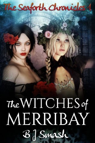 Free Kindle Book : The Witches of Merribay (The Seaforth Chronicles Book 1)