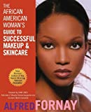 img - for The African American Woman's Guide to Successful Makeup and Skincare, Revised Edition book / textbook / text book