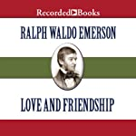 Love and Friendship | Ralph Waldo Emerson