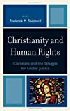 img - for Christianity and Human Rights: Christians and the Struggle for Global Justice book / textbook / text book