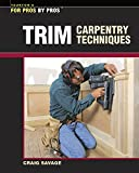 img - for Trim Carpentry Techniques: Installing Doors, Windows, Base and Crown (For Pros By Pros) book / textbook / text book
