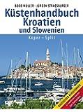 Küstenhandbuch Kroatien und Slowenien: Koper - Split