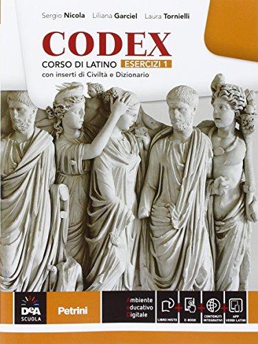 Codex. Esercizi. Con e-book. Con espansione online. Per le Scuole superiori: 1
