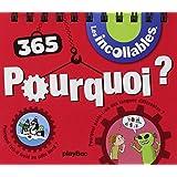 365 POURQUOI DES INCOLLABLES