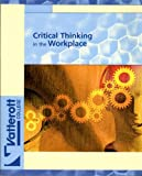 Critical Thinking in the Workplace (0536349762) by Darwin Nelson