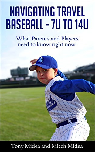 navigating-travel-baseball-7u-to-14u-what-parents-and-players-need-to-know-right-now-english-edition