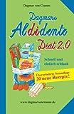 Dagmars Aldidente Diät 2.0: Schnell und einfach schlank