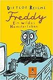 Freddy - Ein wildes Hamsterleben - Dietlof Reiche
