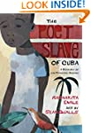 The Poet Slave of Cuba: A Biography o...