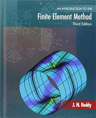 An Introduction to the Finite Element Method (Engineering...