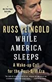 img - for By Russ Feingold While America Sleeps: A Wake-up Call for the Post-9/11 Era (Reprint) [Paperback] book / textbook / text book