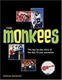 img - for By Andrew Sandoval The Monkees: The Day-By-Day Story of the 60s TV Pop Sensation [Paperback] book / textbook / text book