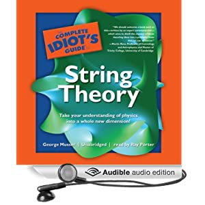The Complete Idiot's Guide to String Theory - George Musser