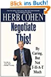 Negotiate This!: By Caring, But Not T...
