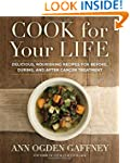 Cook for Your Life: Delicious, Nouris...