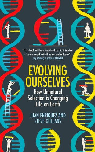 Evolving Ourselves: How Un-Natural Selection is Changing Life on Earth